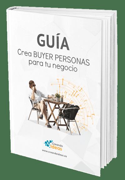 Guía para crear buyer personas de tu negocio