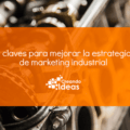 Claves estrategia de marketing industrial