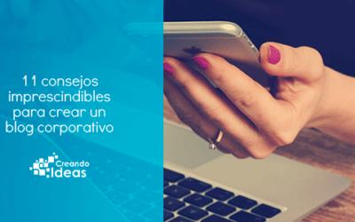 11 consejos imprescindibles para crear un blog corporativo