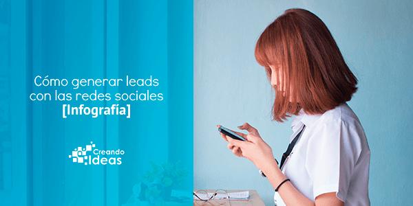 Cómo generar leads con las redes sociales – Infografía
