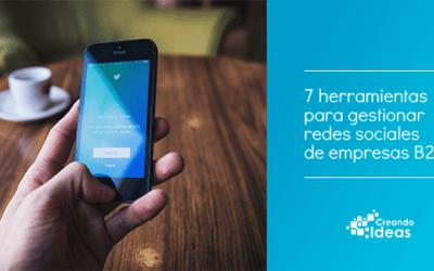 7 herramientas para gestionar redes sociales de empresas B2B