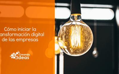 Cómo iniciar la transformación digital de las empresas