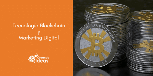 La tecnología Blockchain en marketing digital: su uso e impacto. Bitcoins
