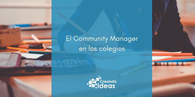 Todo lo que necesitas saber sobre el papel del Community Manager en los colegios